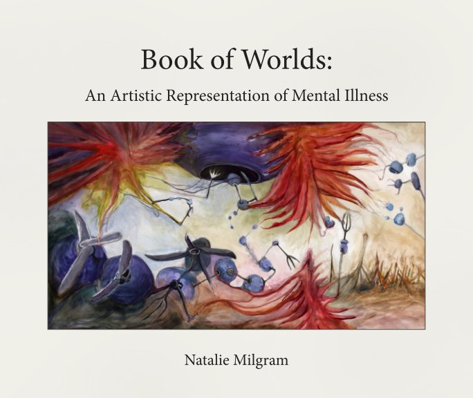 "New Publication – ""Book of Worlds: An Artistic Representation of Mental Illness"" by Natalie Milgram (WPI student) – WPI News"