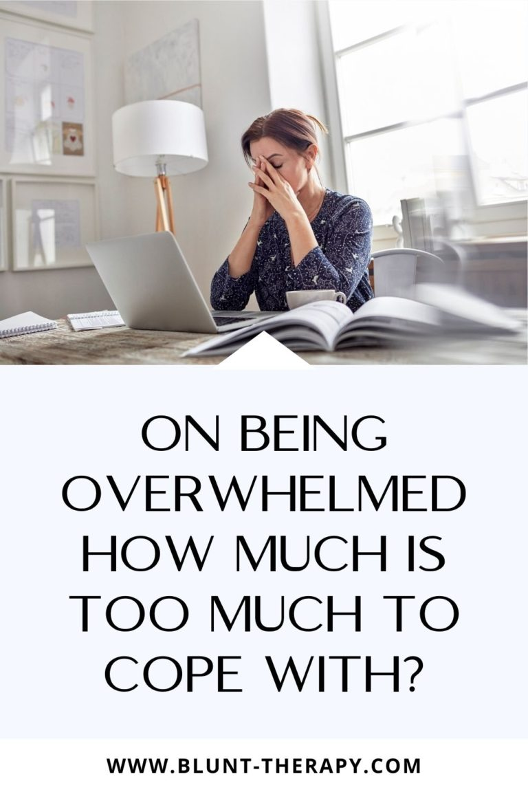 On Being Overwhelmed: How Much Is Too Much to Cope With?